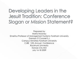Developing Leaders in the Jesuit Tradition: Conference Slogan or Mission Statement