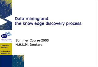 Data mining and  the knowledge discovery process