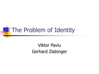 The Problem of Identity