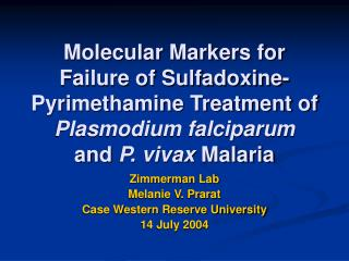 Molecular Markers for Failure of Sulfadoxine-Pyrimethamine Treatment of Plasmodium falciparum  and P. vivax Malaria