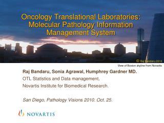 Raj Bandaru, Sonia Agrawal, Humphrey Gardner MD. OTL Statistics and Data management,  Novartis Institute for Biomedical