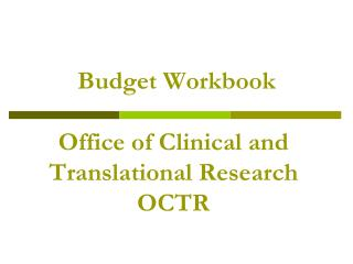 Budget Workbook   Office of Clinical and Translational Research  OCTR