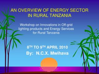 AN OVERVIEW OF ENERGY SECTOR IN RURAL TANZANIA