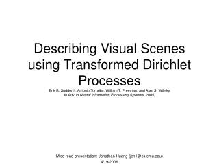Describing Visual Scenes using Transformed Dirichlet Processes  Erik B. Sudderth, Antonio Torralba, William T. Freeman,