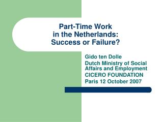 Part-Time Work  in the Netherlands:  Success or Failure