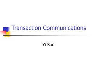 Transaction Communications