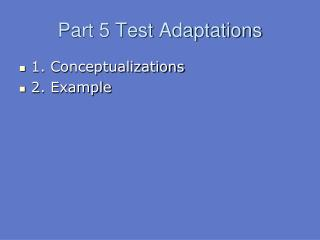 Part 5 Test Adaptations