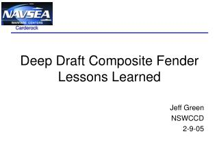 Deep Draft Composite Fender Lessons Learned