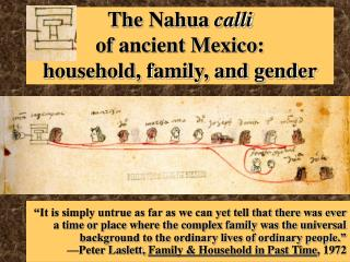 The Nahua calli  of ancient Mexico:   household, family, and gender