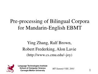 Pre-processing of Bilingual Corpora for Mandarin-English EBMT