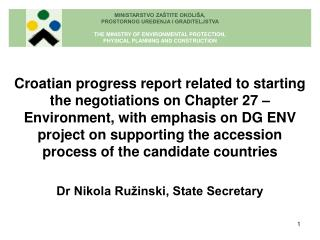 Croatian progress report related to starting the negotiations on Chapter 27   Environment, with emphasis on DG ENV proje