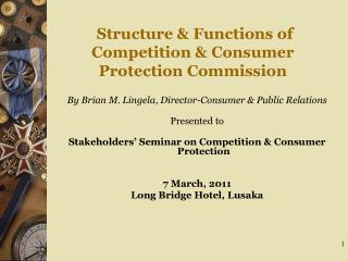 Structure  Functions of Competition  Consumer Protection Commission