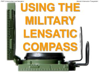 USING THE MILITARY LENSATIC COMPASS