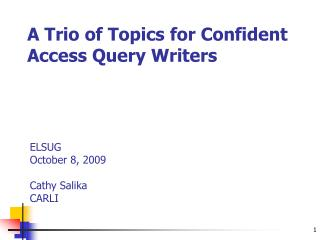 A Trio of Topics for Confident Access Query Writers