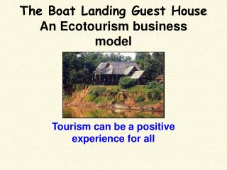 The Boat Landing Guest House An Ecotourism business model