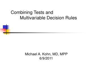 Michael A. Kohn, MD, MPP 6