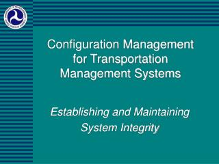 Configuration Management for Transportation Management Systems