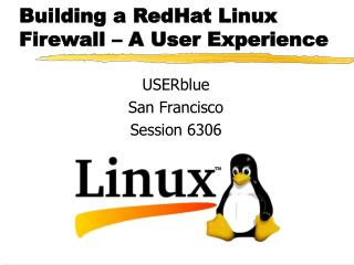 Building a RedHat Linux Firewall   A User Experience