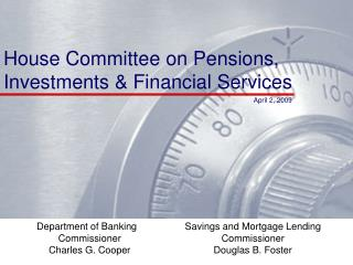 House Committee on Pensions, Investments  Financial Services