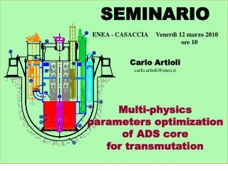 SEMINARIO  ENEA - CASACCIA     Venerd  12 marzo 2010    ore 10    Carlo Artioli carlo.artiolienea.it      Multi-physics