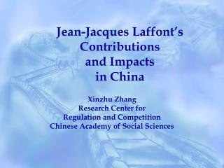 Jean-Jacques Laffont s Contributions  and Impacts  in China