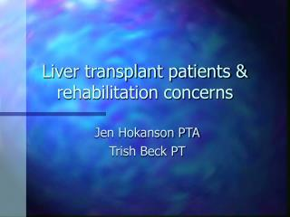 Liver transplant patients  rehabilitation concerns