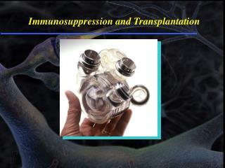 Immunosuppression and Transplantation