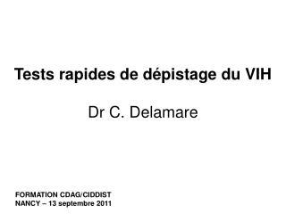Tests rapides de d pistage du VIH  Dr C. Delamare