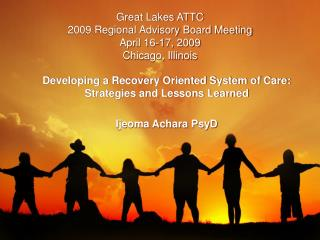 Great Lakes ATTC 2009 Regional Advisory Board Meeting April 16-17, 2009 Chicago, Illinois