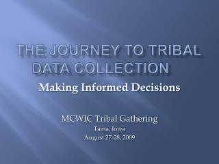 The Journey to Tribal Data Collection