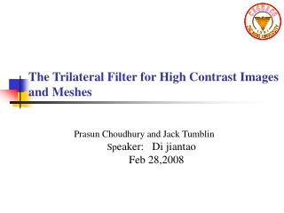 The Trilateral Filter for High Contrast Images and Meshes