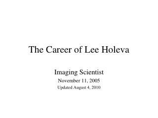 The Career of Lee Holeva