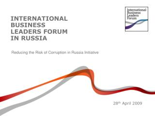 INTERNATIONAL  BUSINESS LEADERS FORUM  IN RUSSIA