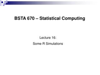 BSTA 670   Statistical Computing