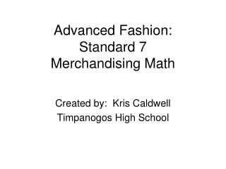 Advanced Fashion:  Standard 7 Merchandising Math