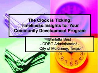The Clock is Ticking:  Timeliness Insights for Your  Community Development Program