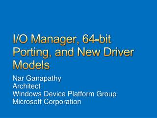 Nar Ganapathy Architect Windows Device Platform Group Microsoft Corporation