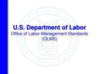 U.S. Department of Labor Office of Labor-Management Standards OLMS