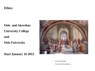 Ethics   Oslo  and Akershus University College  and  Oslo University  Start January 16 2012