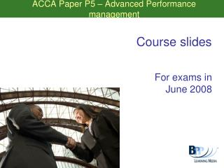 ACCA Paper P5   Advanced Performance management