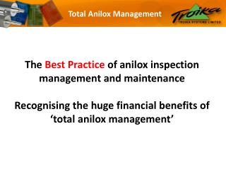 The Best Practice of anilox inspection management and maintenance   Recognising the huge financial benefits of  total an