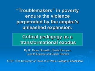 Troublemakers  in poverty  endure the violence  perpetrated by the empire s  unleashed expansion:
