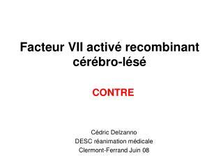 Facteur VII activ  recombinant c r bro-l s
