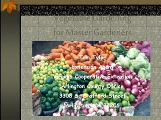 Vegetable Gardening  for Master Gardeners