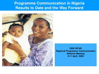 Programme Communication in Nigeria Results to Date and the Way Forward