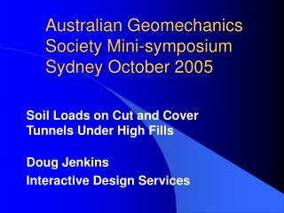 Australian Geomechanics Society Mini-symposium  Sydney October 2005