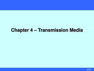 Chapter 4   Transmission Media