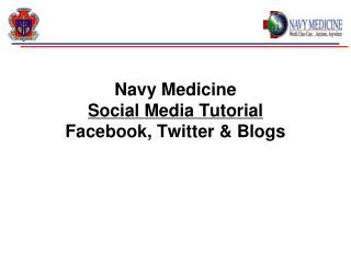 Navy Medicine Social Media Tutorial Facebook, Twitter  Blogs