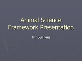 Animal Science Framework Presentation