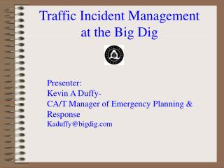 Traffic Incident Management at the Big Dig